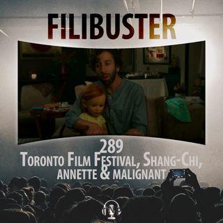 289 - Toronto Film Festival, Shang-Chi, Annette & Malignant