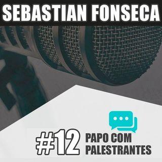 Papo com Palestrante #12 - Sebastian Fonseca