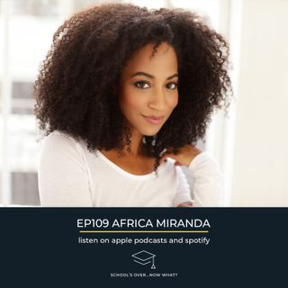 Ep.109 Africa Miranda : Figure It Out