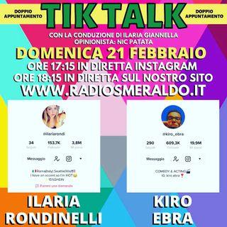 TIK TALK con Ilaria Rondinelli e Kiro Ebra