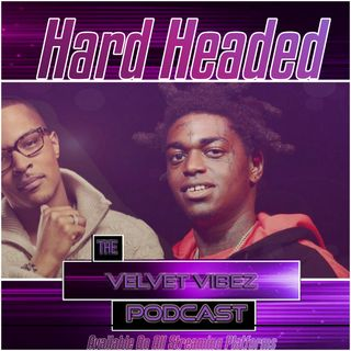 """Hard Headed"" Ep.57 W/ 500 Vodka (Kyle & Teya)"