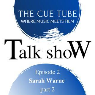 Ep 2 - Sarah Warne, film/TV composer, part 2