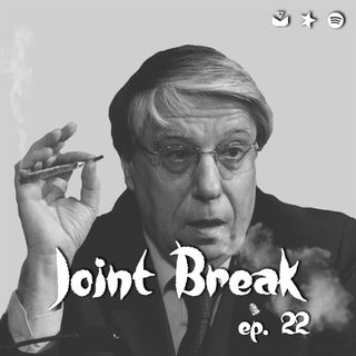 "Jointbreak Ep.22: ""420 semi ai 4 venti!"""