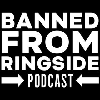 Banned From Ringside 115: Extreme Rules Recap; G1; AEW Fight For the Fallen