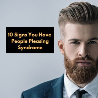 E13: 10 Signs You Have People Pleasing Syndrome