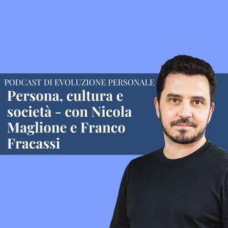 Episodio 137 - Persona, cultura e società, con Nicola Maglione e Franco Fracassi