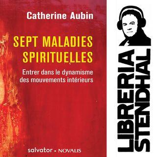 Sœur Catherine Aubin - Les Sept Maladies spirituelles
