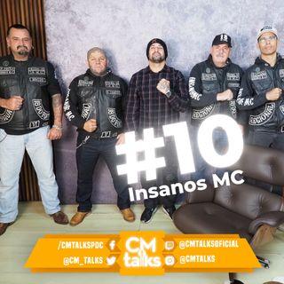 INSANOS MC - CM Talks #10