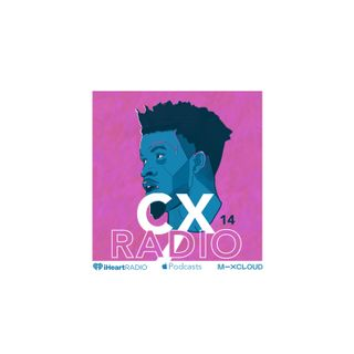CX RADIO EP.14 (Bday Recovery)-VIRGO SZN WHAT UP! TIME TO MAKE YOUR DEVICE SOUND LIKE THE CLUB #CXRADIO...JUST TURN IT UP!