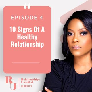 4. 10 Signs Of A Healthy Relationship.