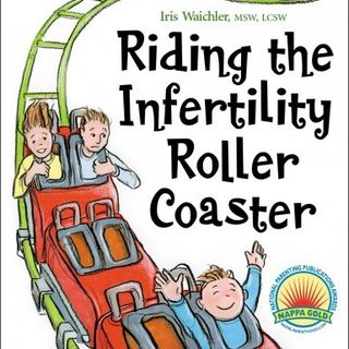 Riding The Infertility Rollercoaster