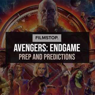 EP13 Avengers Endgame- Prep and Predictions