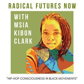 Hip-Hop Culture and Black Movements with Msia Clark Kibona
