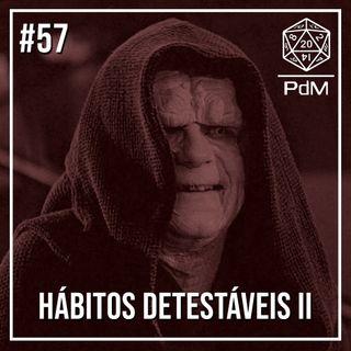 Podcast de Mesa #57 - Hábitos Detestáveis II