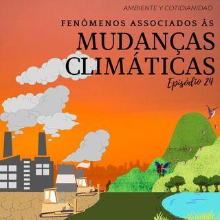 Fenômenos Associados às Mudanças Climáticas