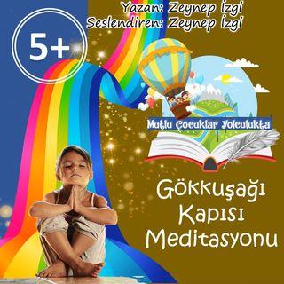 Çocuklar için Meditasyon (5+) Gökkuşağı Kapısı