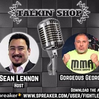 Talkin' Shop w Gorgeous George May17th UFC Rochester, UFC 237 and Bellator 221 Results