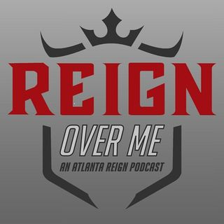Reign Over Me- An Atlanta Reign Podcast