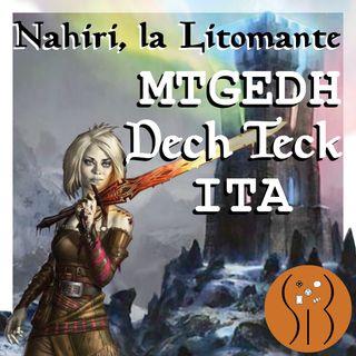 Nahiri la Litomante MTGEDH deck tech ITA