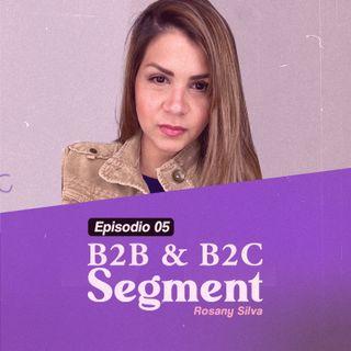 EP5 #NeverStopbyRos | B2B & B2C Segment