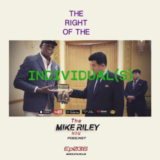 Mike Riley Now Ep036 - 08_10_17 - A Conversation with LA County Clerk Dean C. Logan & The Right of the Individual