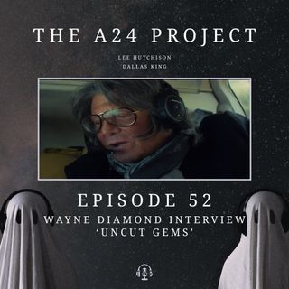 52 - Wayne 'Uncut Gems' Diamond Interview