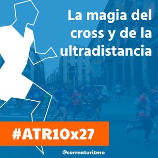 ATR 10x27 - Carreras de 6 horas, trail Ecocamiño y el encanto del cross