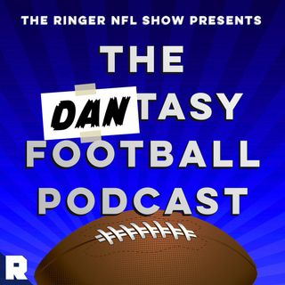 A Lineup Fit for a Champion | The Dantasy Football Podcast (Ep. 385)