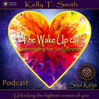 The wake up call- Understanding your Soul's Purpose