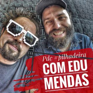 #Pilhadeira Ep07 - Edu Mendas e stand up, dicas de ator, web, radio, comedia, improvisos comigo...