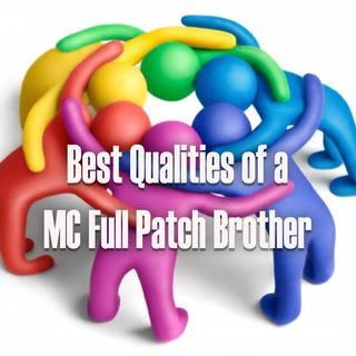 What are the Best Qualities of an MC Full Patch Brother