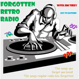 Forgotten Retro Radio with Jim Tirey