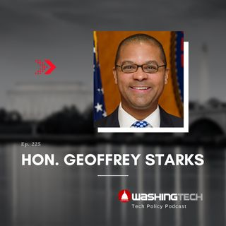 'Communications Policy in the COVID-19 Era' with Hon. Geoffrey Starks (Ep. 225)