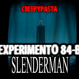 Slender Man, experimento 84-B | Creepypasta
