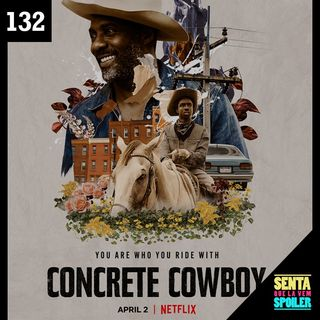 EP 132 - Alma de Cowboy