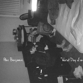 Alec Benjamin - Worst Day of My Life