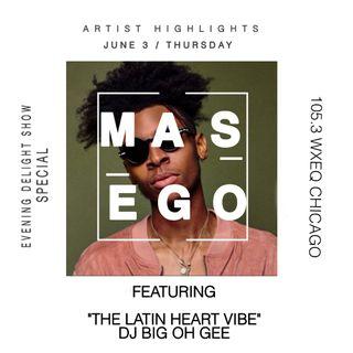 The Evening Delight Show Special Artist Highlight: MASEGO 105.3 WXEQ