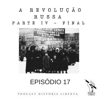 História Liberta 17 | A Revolução Russa com Marcio Lauria | Parte 4 - Final