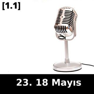 23. 18 Mayıs #birkisiyedokun Bölüm [1.1]