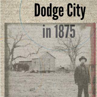I Grew Up in Dodge City, in 1875
