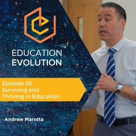 26. Surviving and Thriving in Education with Andrew Marotta