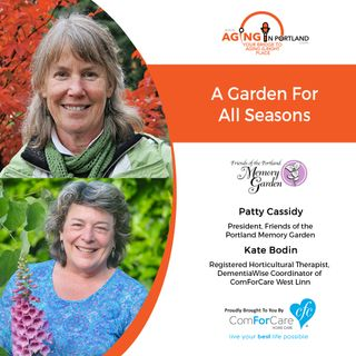 9/12/18: Patty Cassidy with Friends of the Portland Memory Garden and Kate Bodin with ComForCare Home Care of West Linn