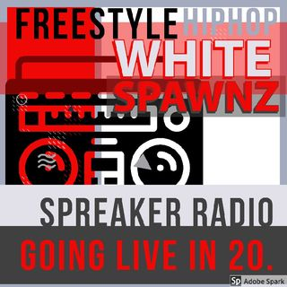Episode 26 - Whitespawnz HIP-HOP FREESTYLE