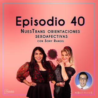 Ep 40 NuesTrans orientaciones sexoafectivas