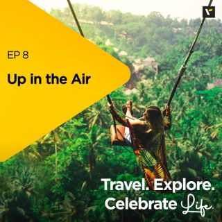 Ep 8: Up in the Air