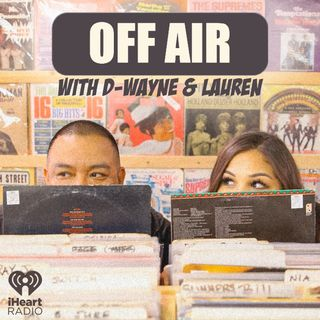 Off Air With D-Wayne & Lauren
