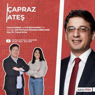 Çapraz Ateş | CHP Parti Meclisi Üyesi / İstanbul Milletvekili Doç. Dr. Yunus Emre