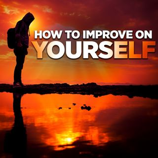 #322 Happiness - How to Improve on Yourself
