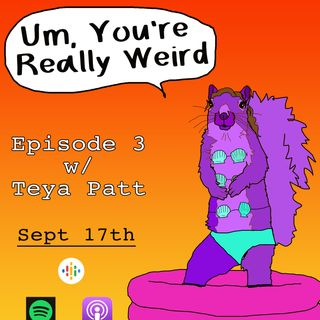 Ep 3: Wedding Spiders w/ Teya Patt