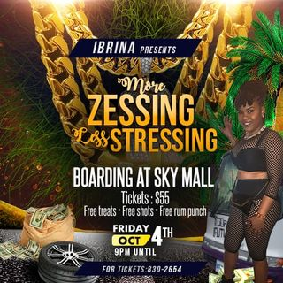 More Zessing Less Stressing By Ibrina - Oct 4th